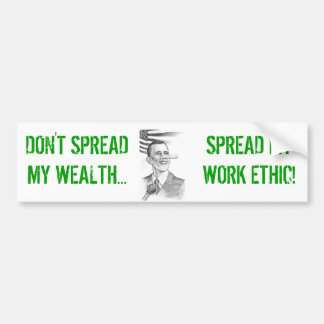 ObamaPinnochio,  DON'T SPREAD MY WEALTH..., SPR... Bumper Sticker
