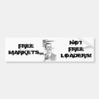 ObamaPinnochio, FREE MARKETS..., NOT FREE LOADERS! Car Bumper Sticker