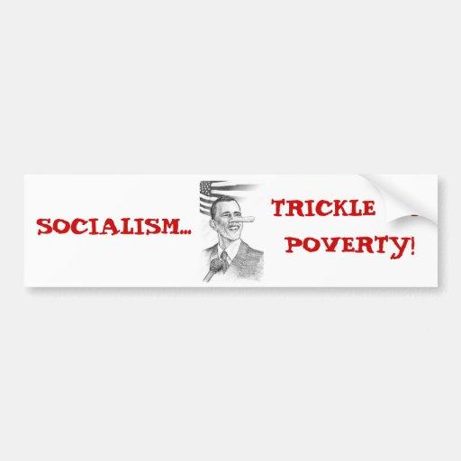ObamaPinnochio, SOCIALISM..., TRICKLE UPPOVERTY! Car Bumper Sticker