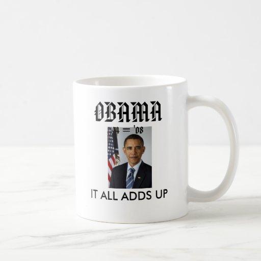 obamaportrait, OBAMA, IT ALL ADDS ... - Customized Classic White Coffee Mug