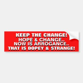 OBAMA'S ARROGANCE IS DOPEY & STRANGE! BUMPER STICKER