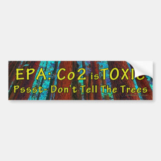 Obama's EPA says Co2 is Toxic Bumper Sticker