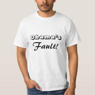 Obama's Fault T-Shirt