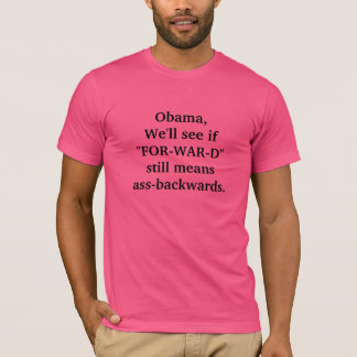 "Obama's ""FOR-WAR-D"" Campaign Slogan T-Shirt"