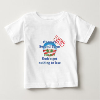 Obama's Got Nothing To Lose! Baby T-Shirt