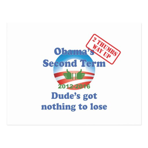 Obama's Got Nothing To Lose! Post Cards