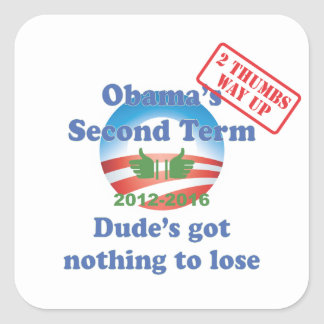 Obama's Got Nothing To Lose! Square Sticker
