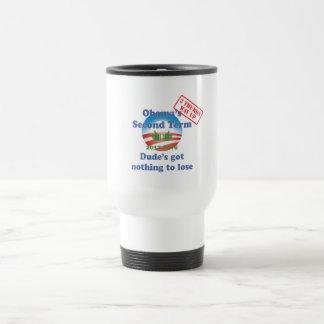 Obama's Got Nothing To Lose! Travel Mug