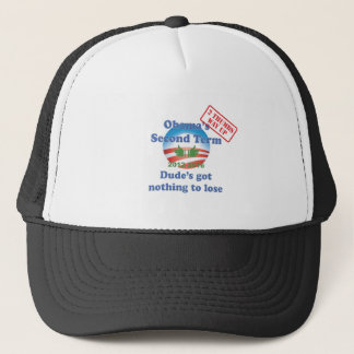 Obama's Got Nothing To Lose! Trucker Hat