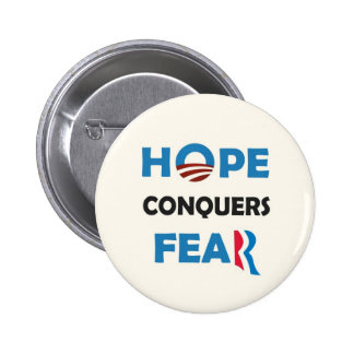 Obama's HOPE conquers Romney's FEAR Pinback Button