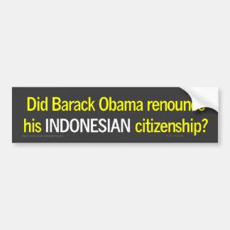 Obama's INDONESIAN citizenship bumper sticker Car Bumper Sticker