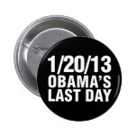 Obamas Last Day 1/20/13 2 Inch Round Button