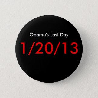 Obama's Last Day, 1/20/13 Button