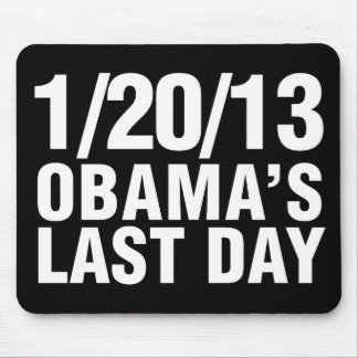 Obamas Last Day 1/20/13 Mouse Pad