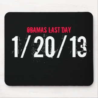 OBAMAS LAST DAY, 1/20/13 MOUSE PAD