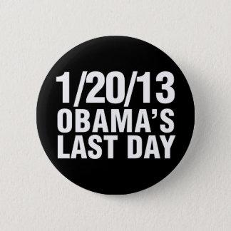 Obamas Last Day 1/20/13 Pinback Button