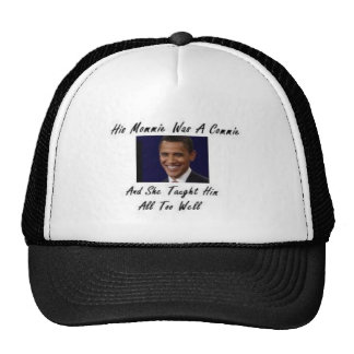 OBAMAS MOMMIE WAS A COMMIE AND SHE TAUGHT HIM ALL TRUCKER HAT