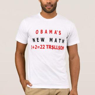 OBAMA'S NEW MATH 2+2 =22 TR$ll$ON Tee shirt