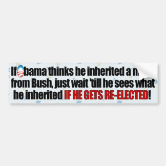 Obama's Re-Election Mess - 2012 Bumper Sticker