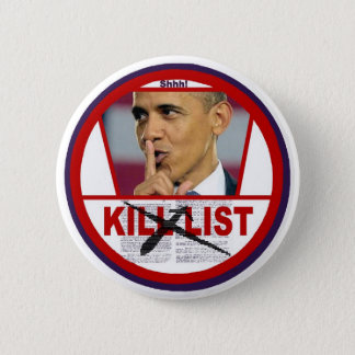 Obama's Secret Kill List Pinback Button