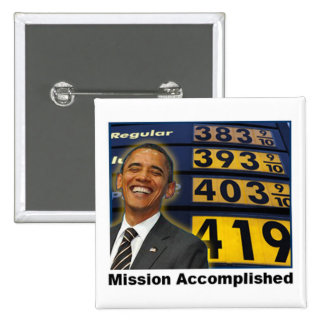 Obama's Skyrocketing Gas Prices Pinback Button
