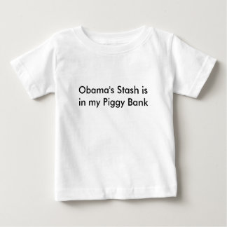 Obama's Stash is in my Piggy Bank Baby T-Shirt