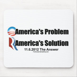 Obama's the Problem-Romney's the Solution Mouse Pad