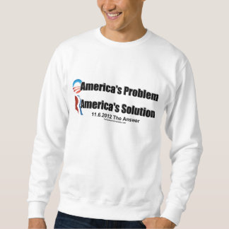 Obama's the Problem-Romney's the Solution Pullover Sweatshirt