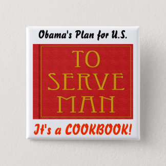 Obama's To Serve Man Button