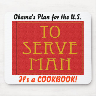Obama's To Serve Man Mouse Pad