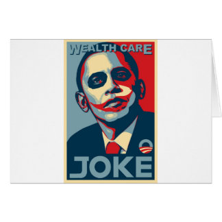 Obama's Wealth Care Joke 2009 Card
