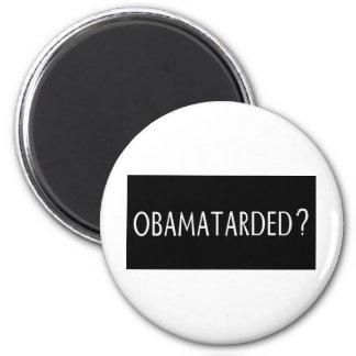 Obamatarded? 2 Inch Round Magnet