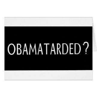 Obamatarded? Card