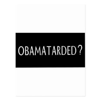 Obamatarded? Postcard