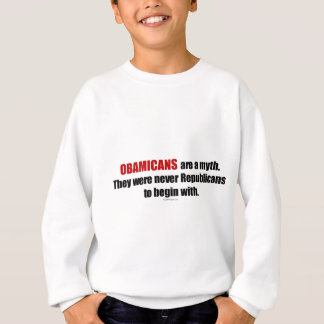Obamicans are a Myth, They Were Never Republicans Sweatshirt