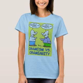 OBAMISM VS. OBAMIANITY OBAMA T-Shirt