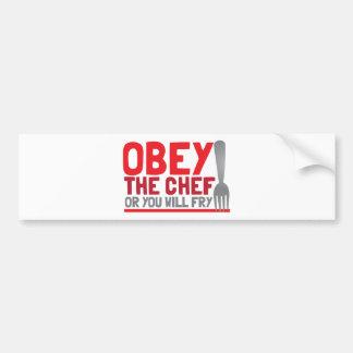 Obedezca al cocinero o usted freirá pegatina para auto