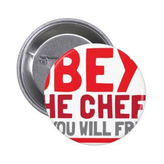 Obedezca al cocinero o usted freirá pin redondo de 2 pulgadas