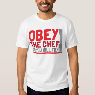 Obedezca al cocinero o usted freirá polera
