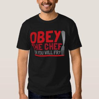 Obedezca al cocinero o usted freirá remera