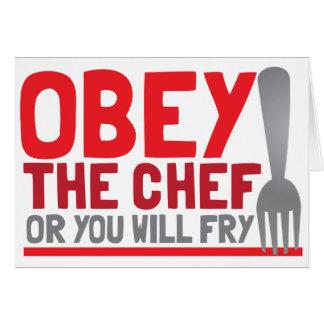 Obedezca al cocinero o usted freirá tarjeta de felicitación