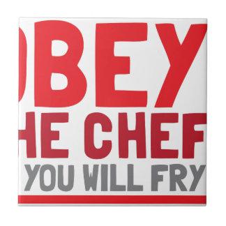 Obedezca al cocinero o usted freirá tejas