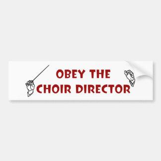 Obedezca al director del coro etiqueta de parachoque
