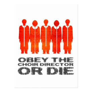 Obedezca al director del coro o muera postal