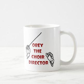 Obedezca al director del coro taza
