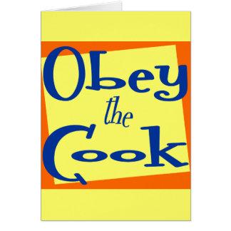 Obedezca decir de la cocina del cocinero tarjeta de felicitación