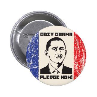 Obedezca el botón de Obama Pin Redondo De 2 Pulgadas