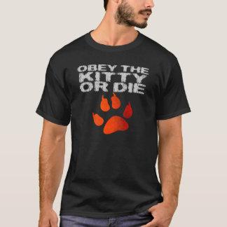 Obedezca el gatito o muera playera
