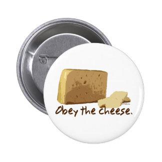 Obedezca el queso pin redondo de 2 pulgadas