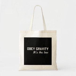 Obedezca la gravedad